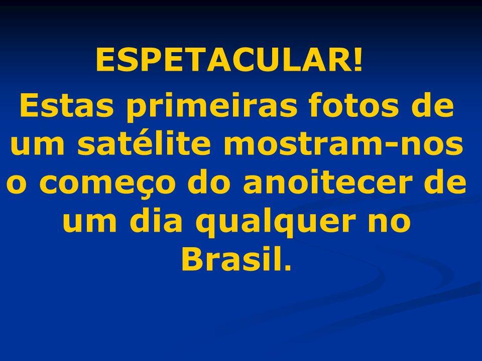 Estas primeiras fotos de um satélite mostram-nos o começo do anoitecer de um dia qualquer no Brasil.