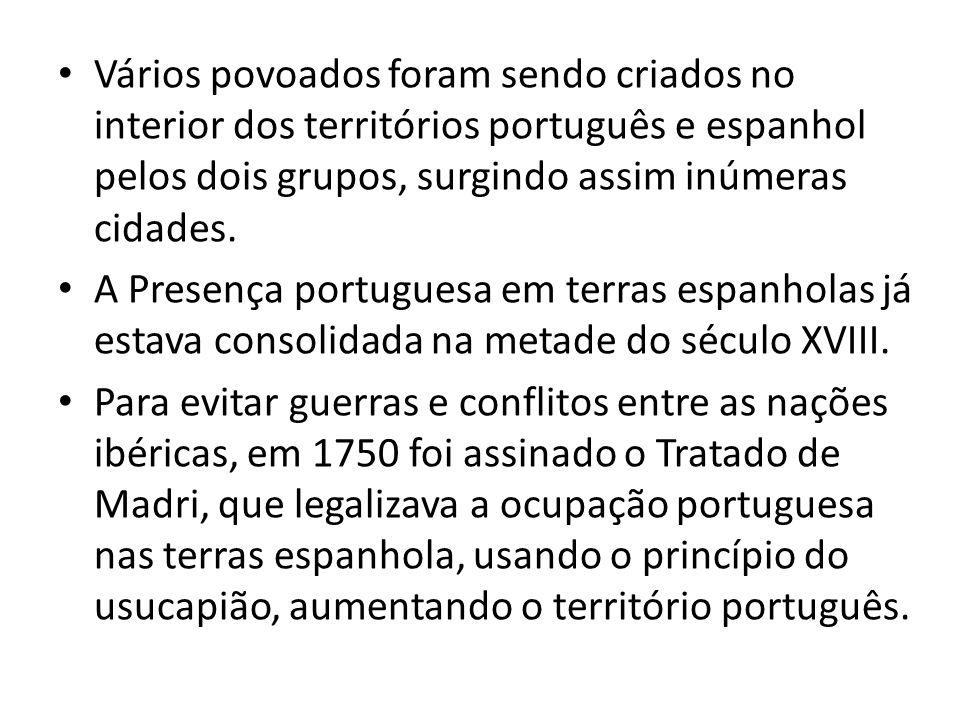 Vários povoados foram sendo criados no interior dos territórios português e espanhol pelos dois grupos, surgindo assim inúmeras cidades. A Presença po