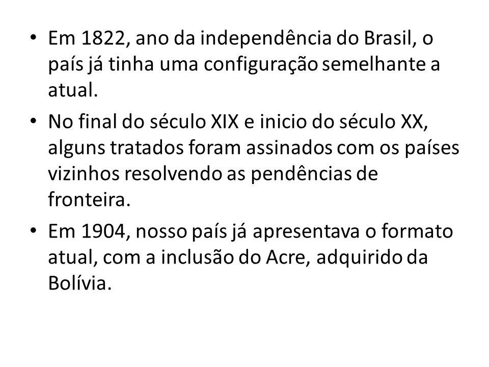 Em 1822, ano da independência do Brasil, o país já tinha uma configuração semelhante a atual. No final do século XIX e inicio do século XX, alguns tra