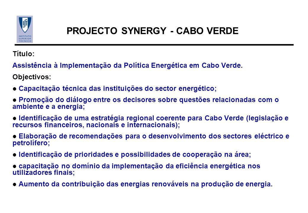 PROJECTO SYNERGY - CABO VERDE Título: Assistência à Implementação da Política Energética em Cabo Verde. Objectivos: Capacitação técnica das instituiçõ