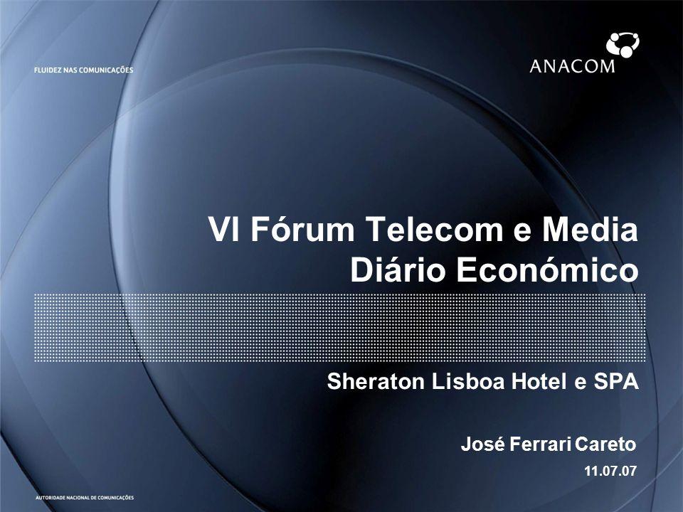 VI Fórum Telecom e Media Diário Económico Sheraton Lisboa Hotel e SPA José Ferrari Careto 11.07.07