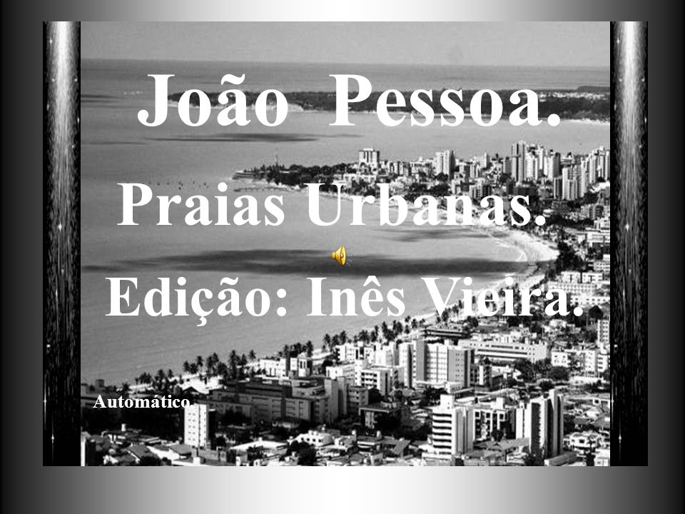 João Pessoa. Praias Urbanas. Edição: Inês Vieira. Automático.