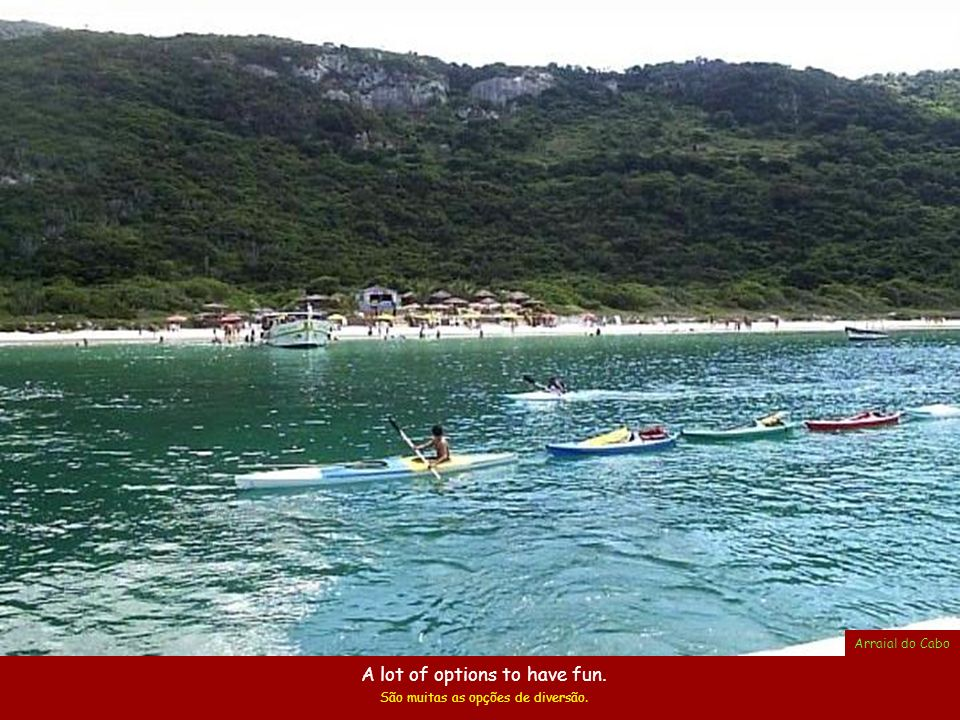 Little beaches Prainhas – Arraial do Cabo Wherever you go, the different tones of green and blue of the water are mesmerizing. Onde quer que você vá,