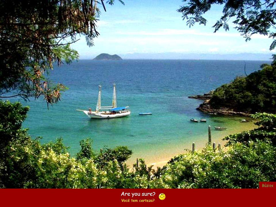 Do you really know what I mean? Você entende mesmo o que eu quero dizer? Peró beach – Cabo Frio