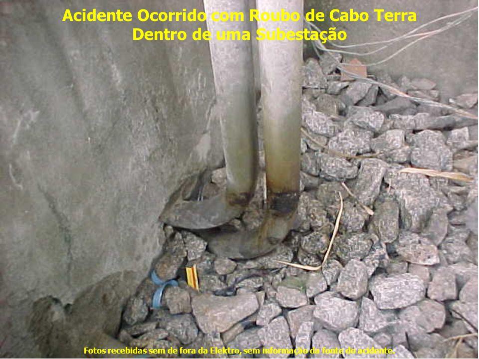 Acidente Ocorrido com Roubo de Cabo Terra Dentro de uma Subestação Fotos recebidas sem de fora da Elektro, sem informação da fonte do acidente.