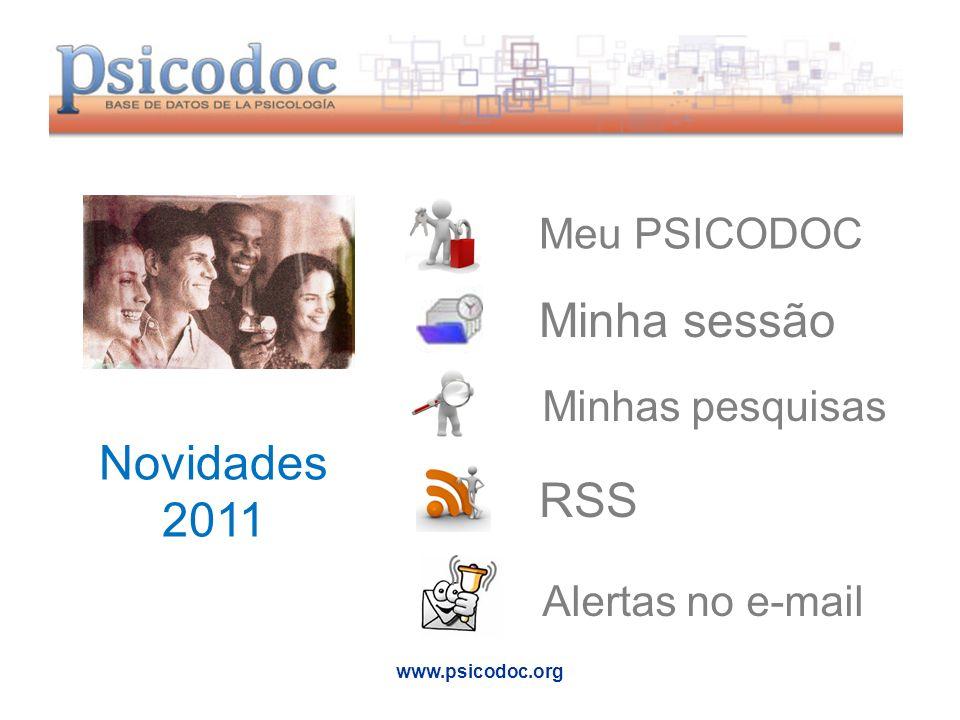 www.psicodoc.org Novidades 2011 Meu PSICODOC Minha sessão Minhas pesquisas RSS Alertas no e-mail