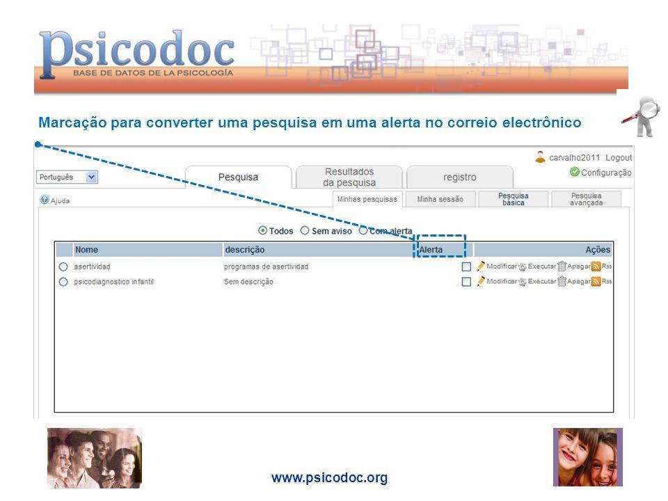www.psicodoc.org Marcação para converter uma pesquisa em uma alerta no correio electrônico