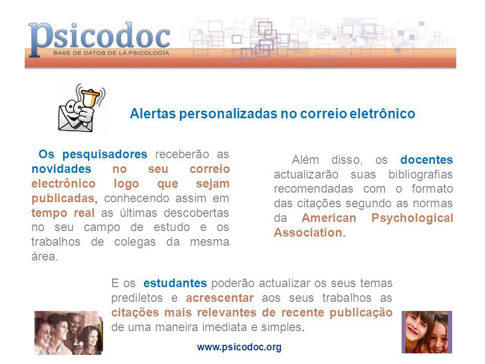 Alertas personalizadas no correio eletrônico www.psicodoc.org Além disso, os docentes actualizarão suas bibliografias recomendadas com o formato das citações segundo as normas da American Psychological Association.