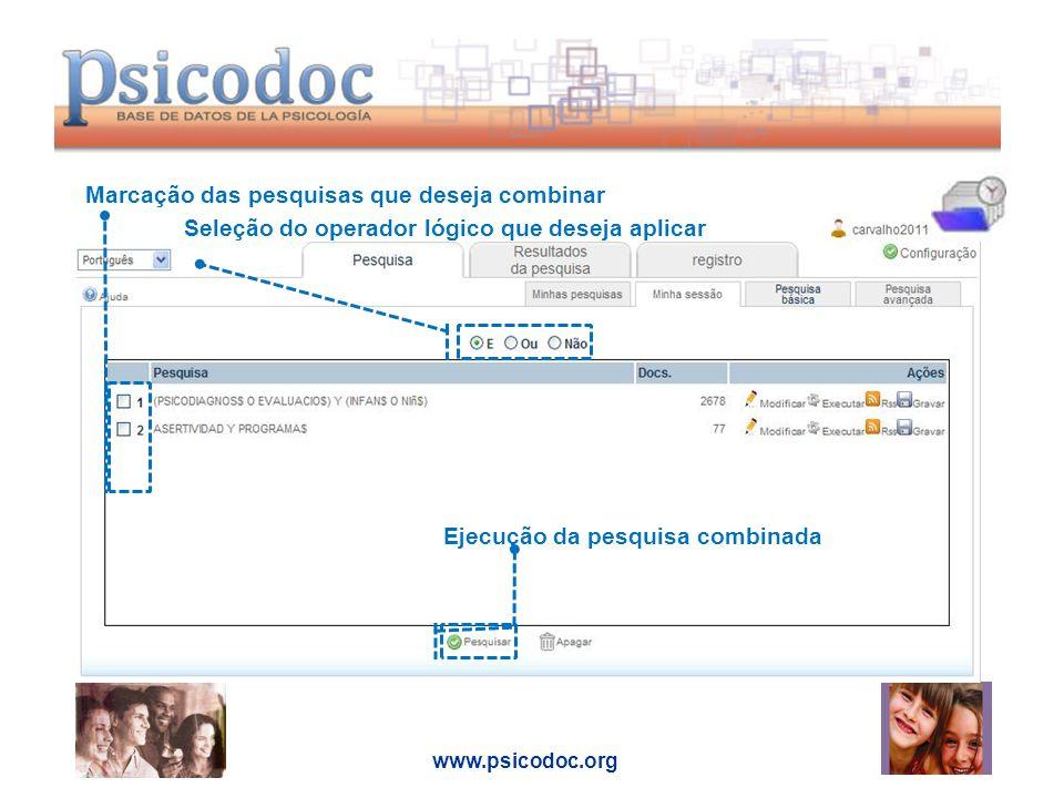 Seleção do operador lógico que deseja aplicar Marcação das pesquisas que deseja combinar Ejecução da pesquisa combinada