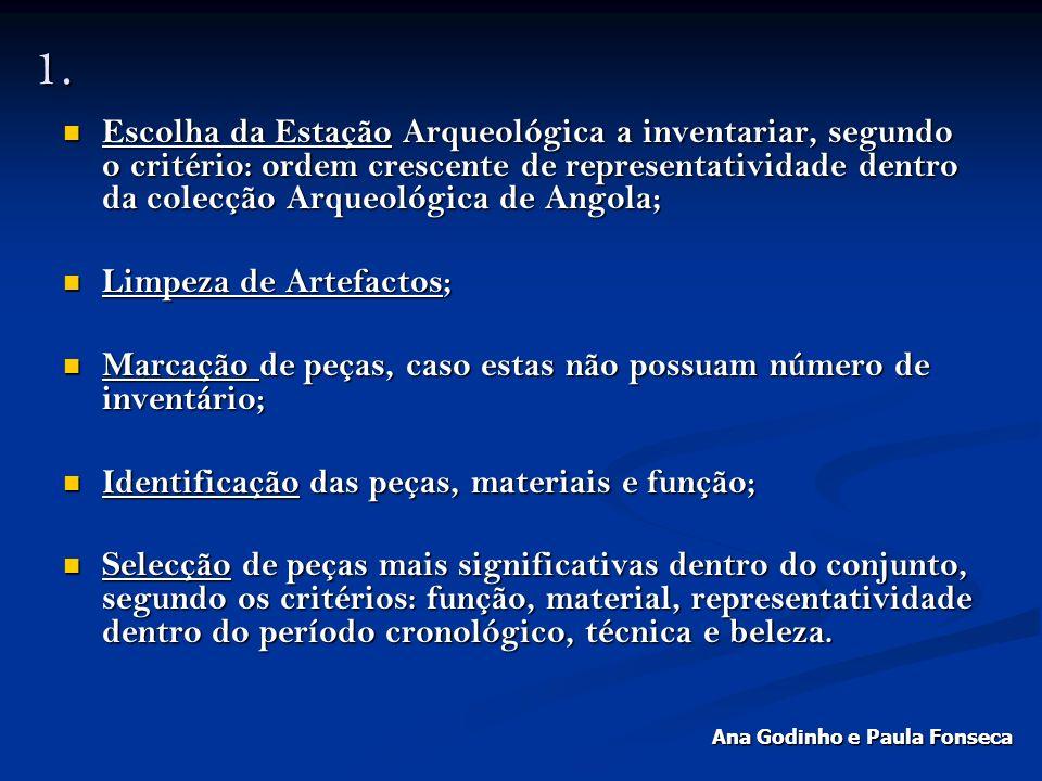 1. 1. 1. 1. Escolha da Estação Arqueológica a inventariar, segundo o critério: ordem crescente de representatividade dentro da colecção Arqueológica d