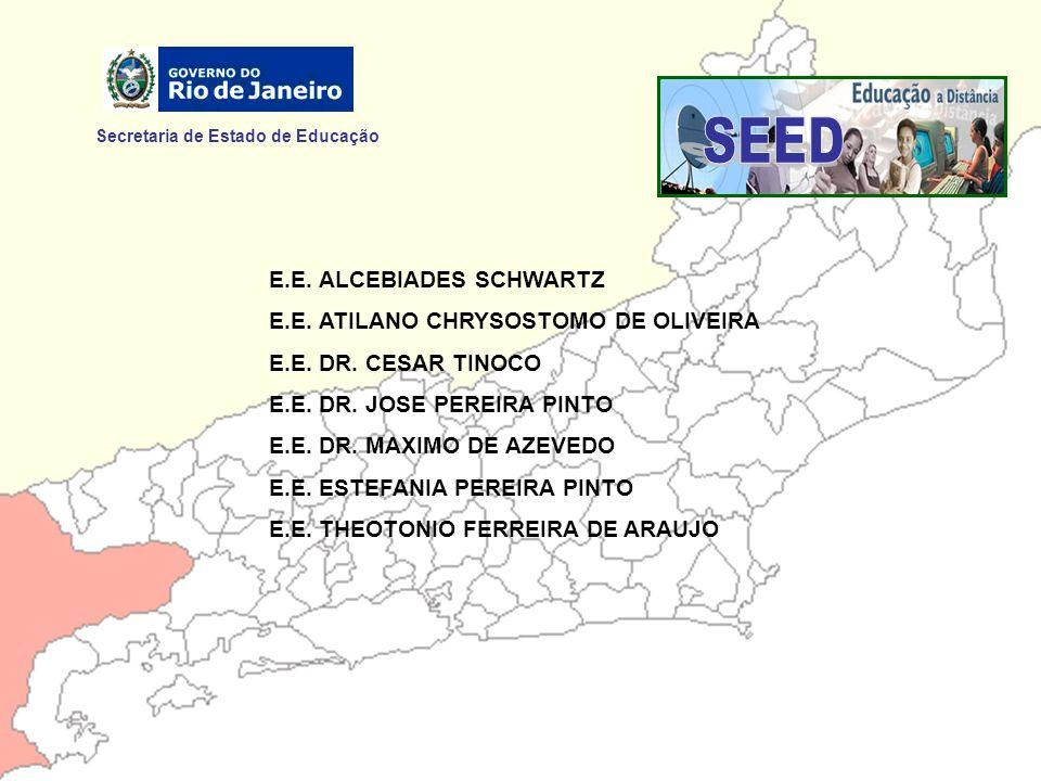 Secretaria de Estado de Educação E.E. ALCEBIADES SCHWARTZ E.E. ATILANO CHRYSOSTOMO DE OLIVEIRA E.E. DR. CESAR TINOCO E.E. DR. JOSE PEREIRA PINTO E.E.