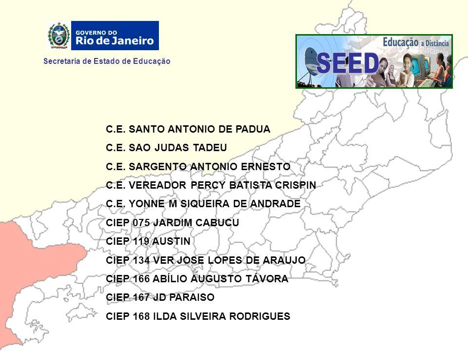 Secretaria de Estado de Educação C.E. SANTO ANTONIO DE PADUA C.E. SAO JUDAS TADEU C.E. SARGENTO ANTONIO ERNESTO C.E. VEREADOR PERCY BATISTA CRISPIN C.