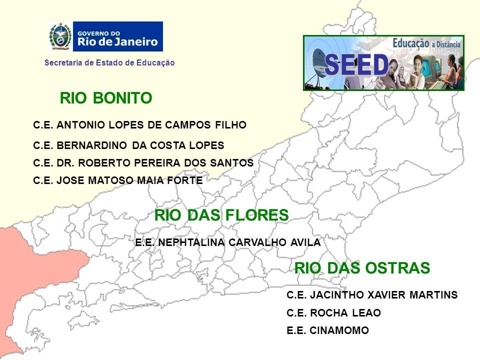 Secretaria de Estado de Educação RIO BONITO C.E. ANTONIO LOPES DE CAMPOS FILHO C.E. BERNARDINO DA COSTA LOPES C.E. DR. ROBERTO PEREIRA DOS SANTOS C.E.