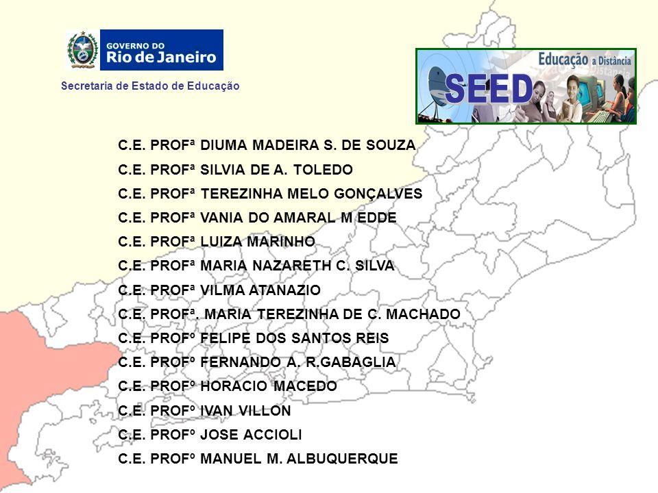 Secretaria de Estado de Educação C.E. PROFª DIUMA MADEIRA S. DE SOUZA C.E. PROFª SILVIA DE A. TOLEDO C.E. PROFª TEREZINHA MELO GONÇALVES C.E. PROFª VA