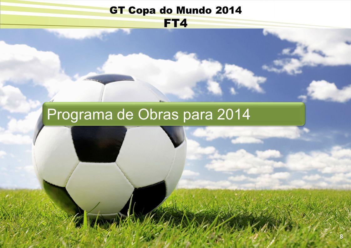 8 Programa de Obras para 2014 GT Copa do Mundo 2014 FT4