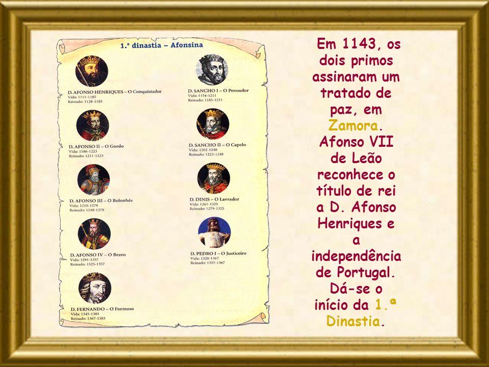 Em 1143, os dois primos assinaram um tratado de paz, em Zamora. Afonso VII de Leão reconhece o título de rei a D. Afonso Henriques e a independência d