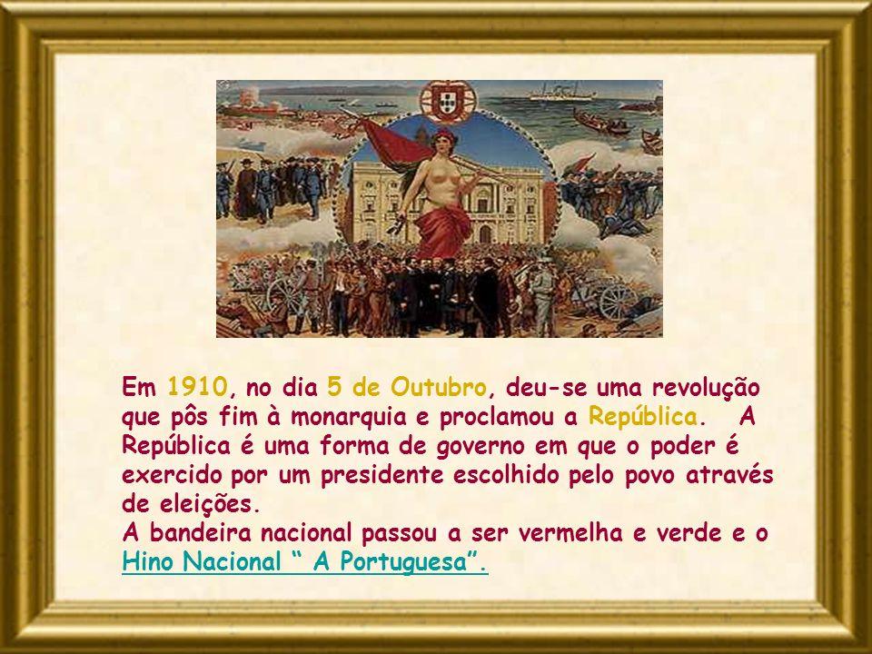 Em 1910, no dia 5 de Outubro, deu-se uma revolução que pôs fim à monarquia e proclamou a República. A República é uma forma de governo em que o poder