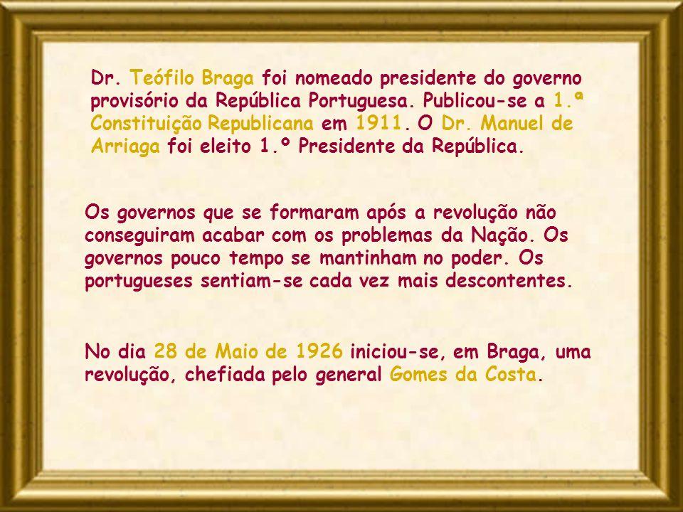 No dia 28 de Maio de 1926 iniciou-se, em Braga, uma revolução, chefiada pelo general Gomes da Costa. Os governos que se formaram após a revolução não