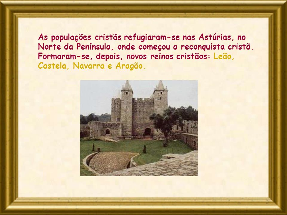 As populações cristãs refugiaram-se nas Astúrias, no Norte da Península, onde começou a reconquista cristã. Formaram-se, depois, novos reinos cristãos