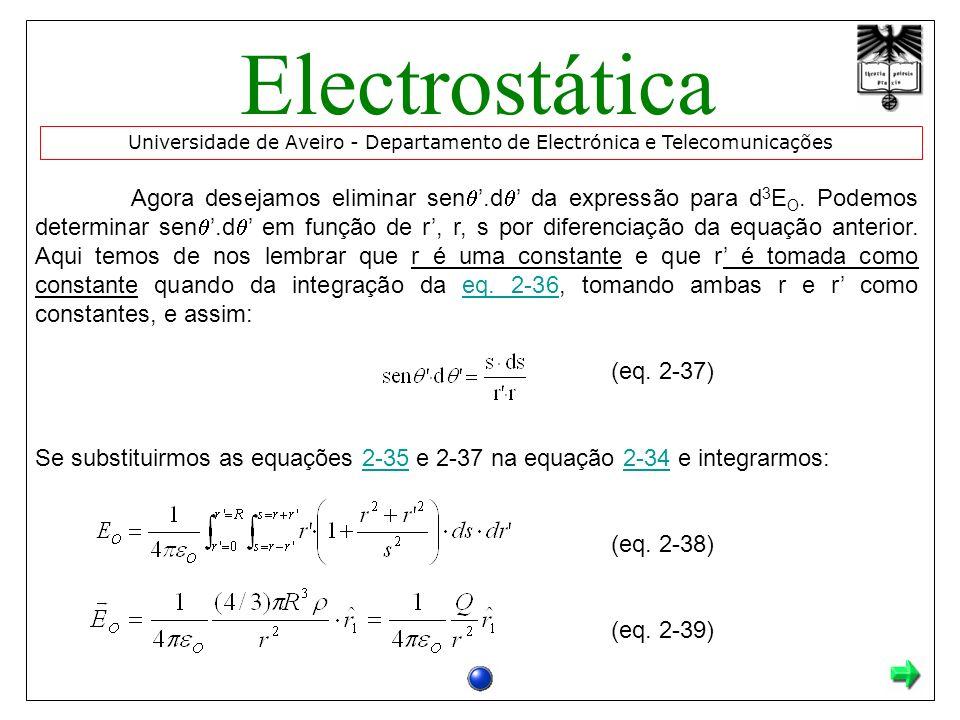 Agora desejamos eliminar sen.d da expressão para d 3 E O. Podemos determinar sen.d em função de r, r, s por diferenciação da equação anterior. Aqui te