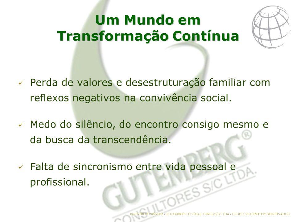 Um Mundo em Transformação Contínua Perda de valores e desestruturação familiar com reflexos negativos na convivência social.
