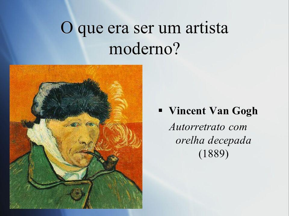 Todo artista moderno era um louco.
