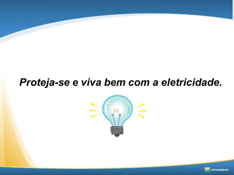 Proteja-se e viva bem com a eletricidade.