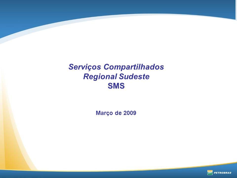 Serviços Compartilhados Regional Sudeste SMS Março de 2009