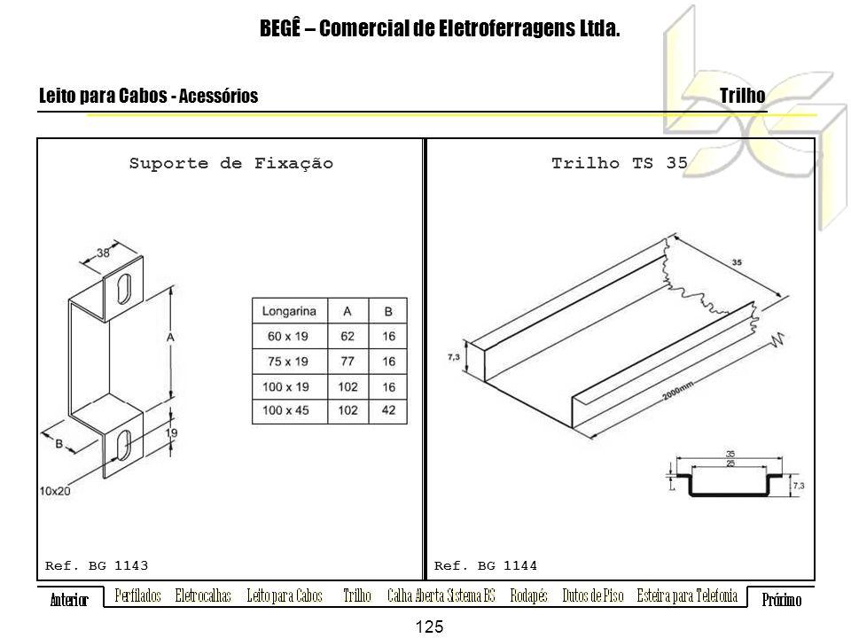 Suporte de Fixação BEGÊ – Comercial de Eletroferragens Ltda.