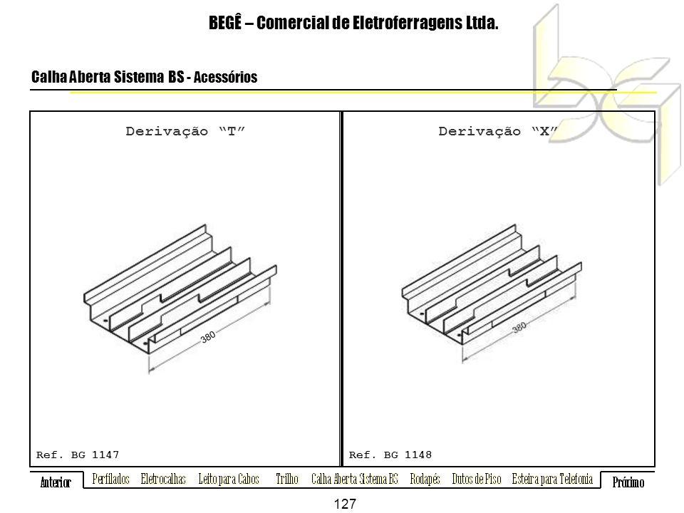Derivação T BEGÊ – Comercial de Eletroferragens Ltda.