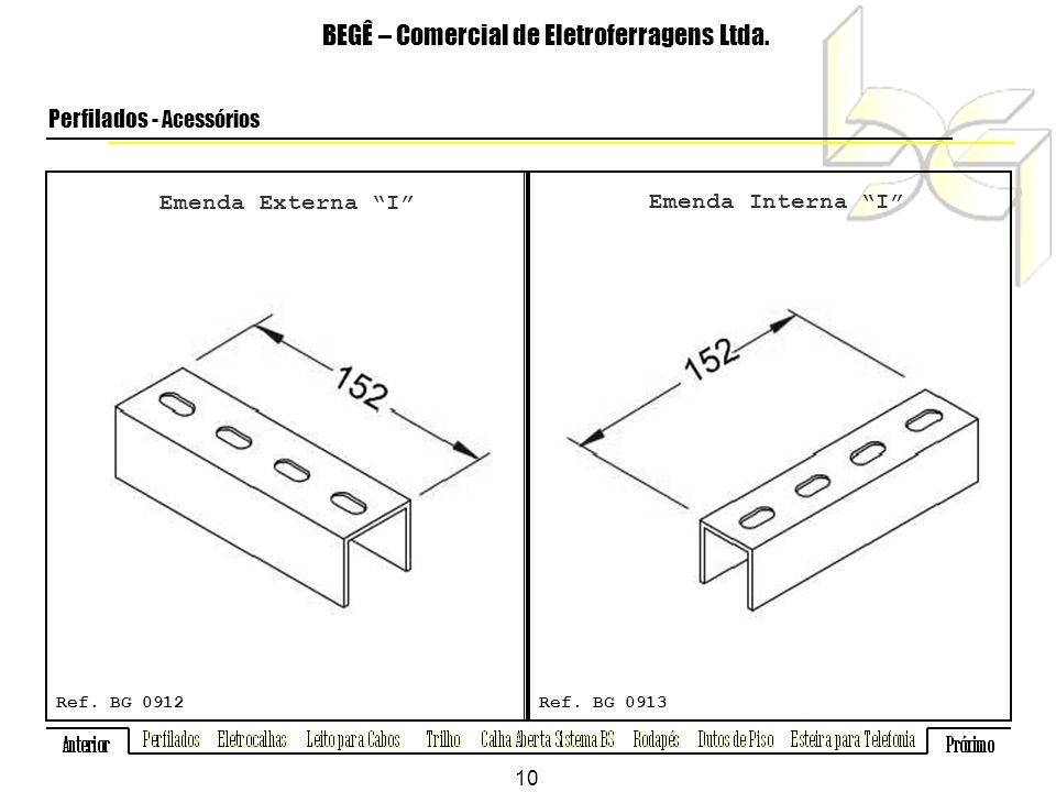 Emenda Externa I BEGÊ – Comercial de Eletroferragens Ltda.
