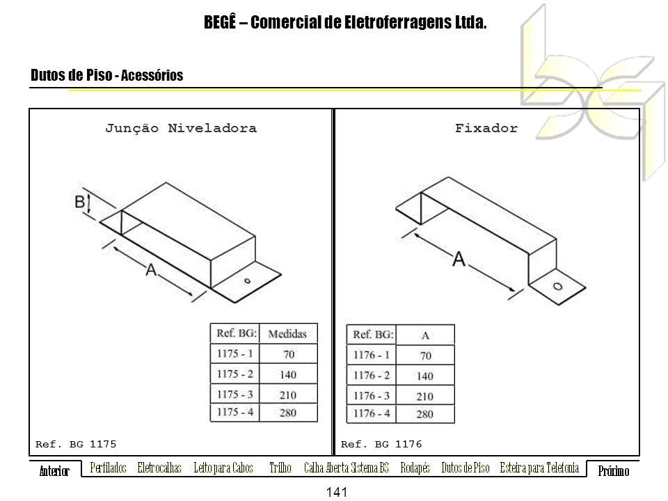 Junção Niveladora BEGÊ – Comercial de Eletroferragens Ltda.