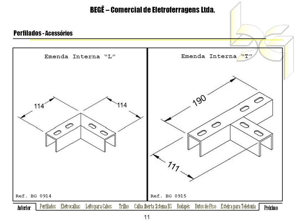 Emenda Interna L BEGÊ – Comercial de Eletroferragens Ltda.