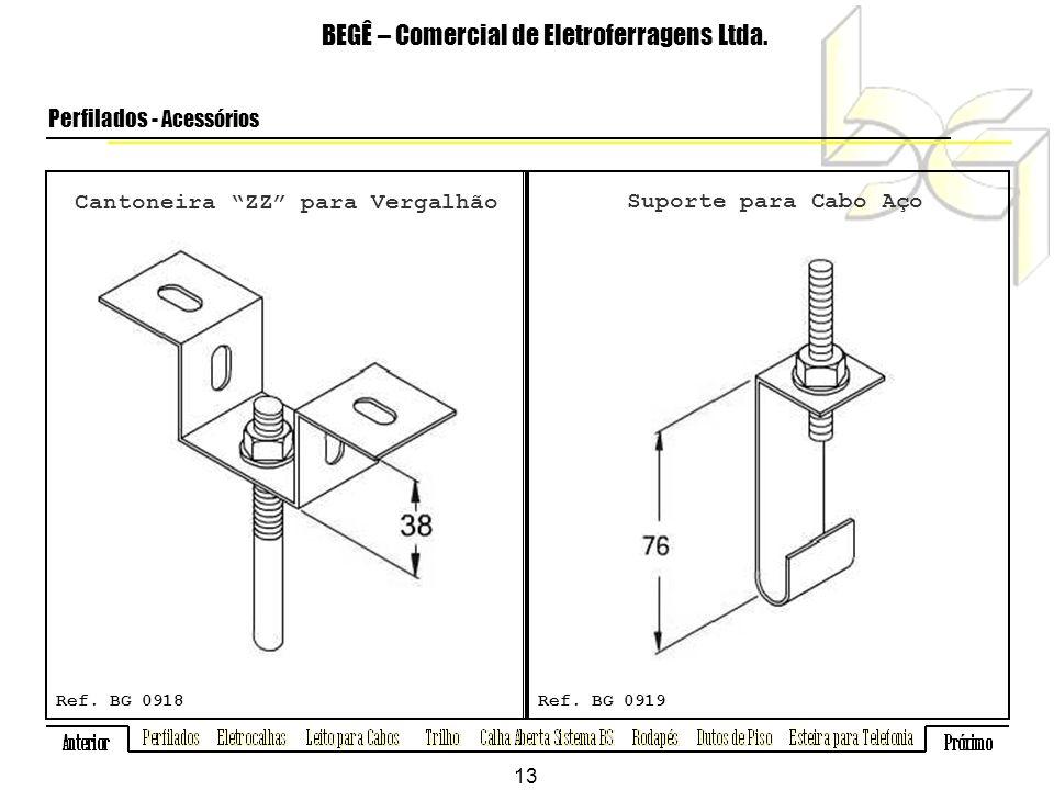Cantoneira ZZ para Vergalhão BEGÊ – Comercial de Eletroferragens Ltda.