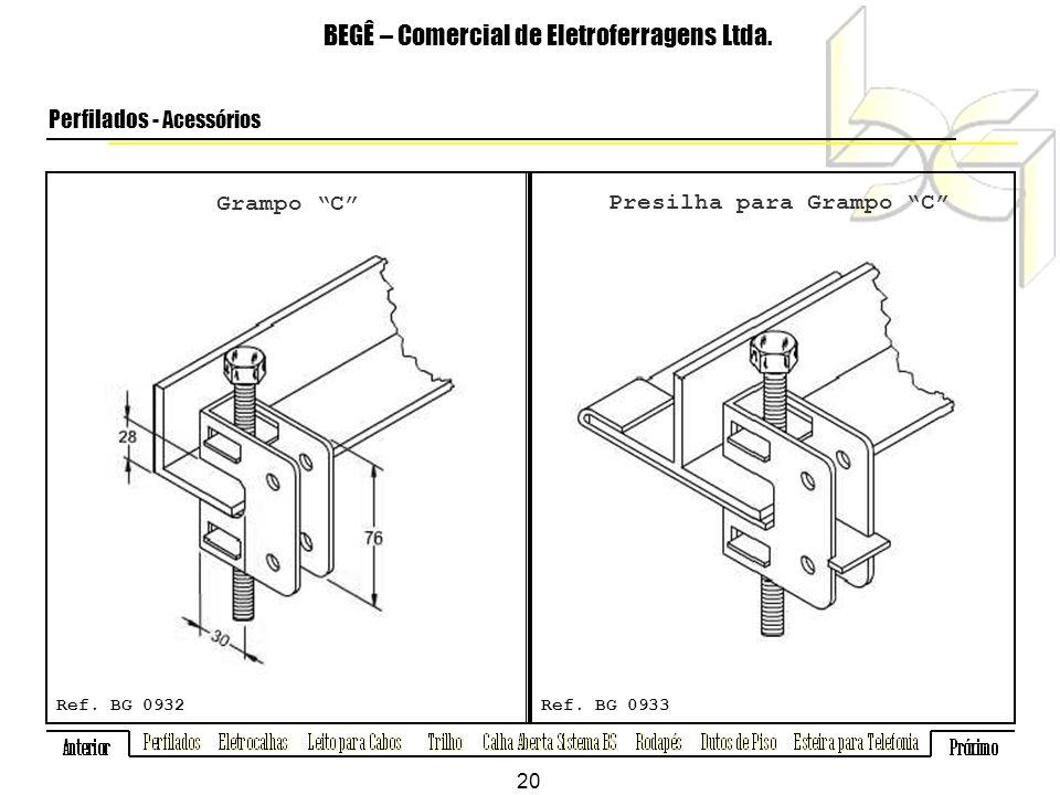 Grampo C BEGÊ – Comercial de Eletroferragens Ltda.