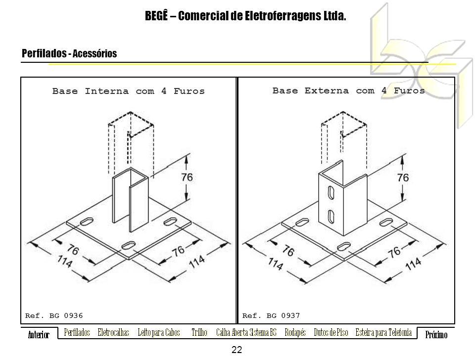 Base Interna com 4 Furos BEGÊ – Comercial de Eletroferragens Ltda.