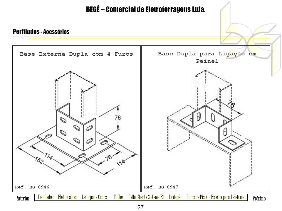 Base Externa Dupla com 4 Furos BEGÊ – Comercial de Eletroferragens Ltda.