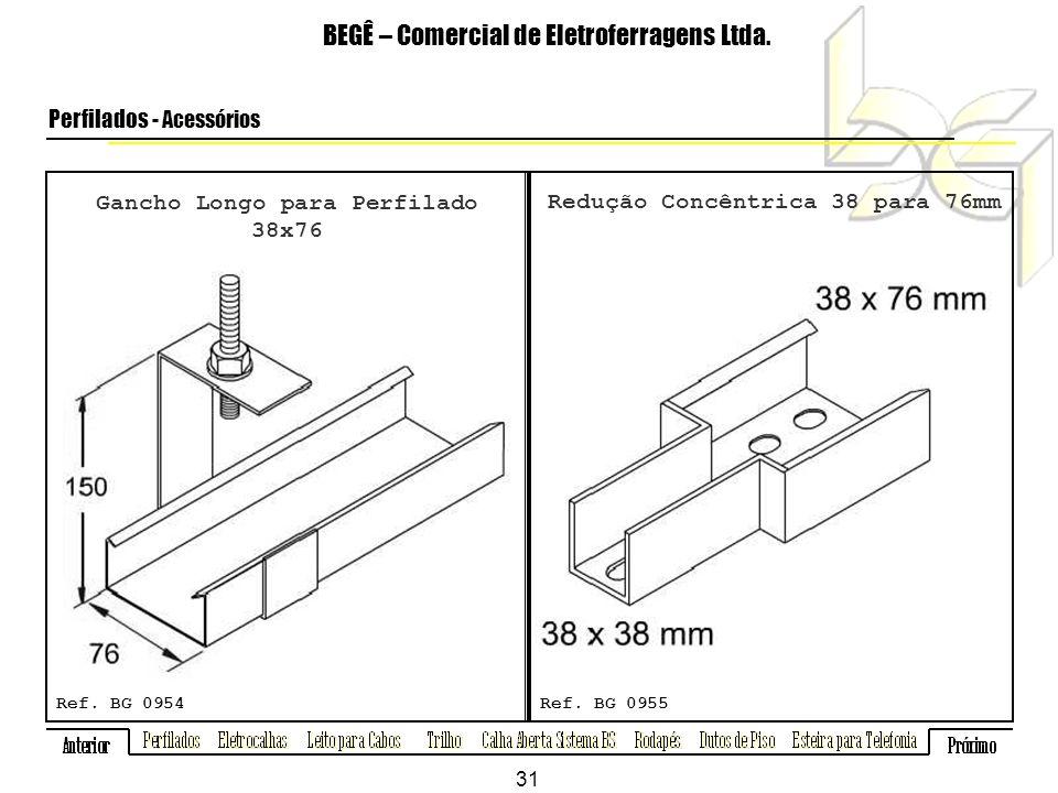 Gancho Longo para Perfilado 38x76 BEGÊ – Comercial de Eletroferragens Ltda.