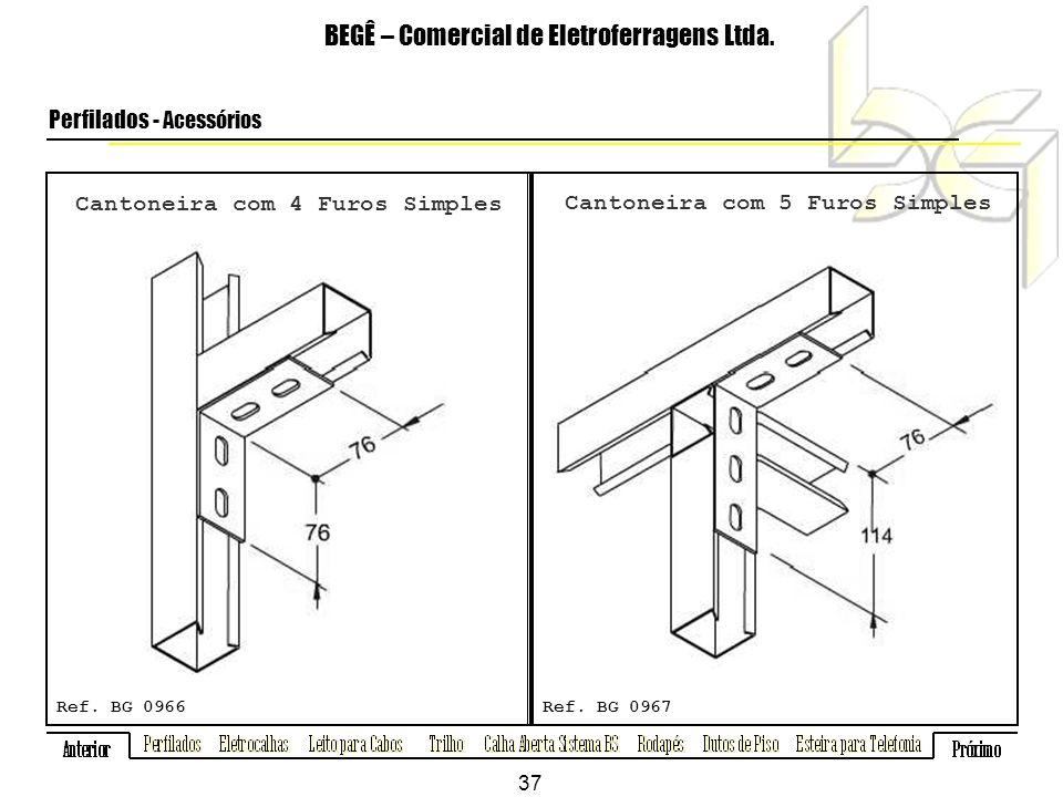 Cantoneira com 4 Furos Simples BEGÊ – Comercial de Eletroferragens Ltda.