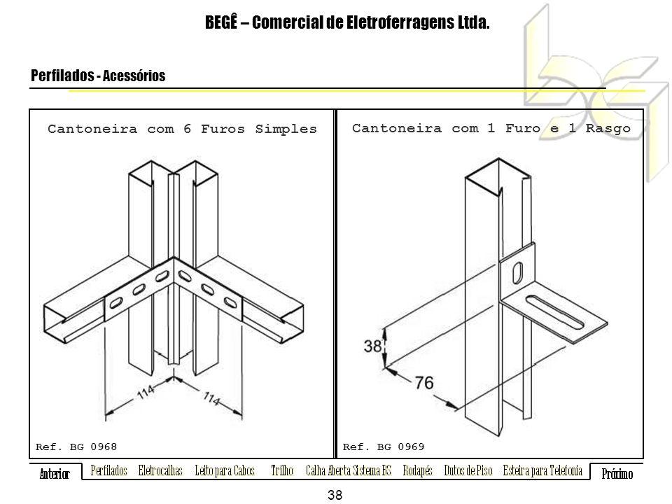 Cantoneira com 6 Furos Simples BEGÊ – Comercial de Eletroferragens Ltda.