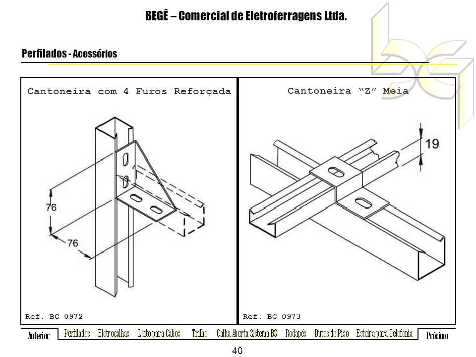 Cantoneira com 4 Furos Reforçada BEGÊ – Comercial de Eletroferragens Ltda.