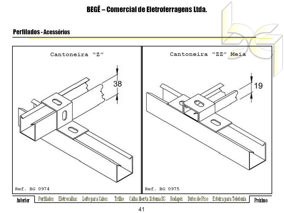 Cantoneira Z BEGÊ – Comercial de Eletroferragens Ltda.