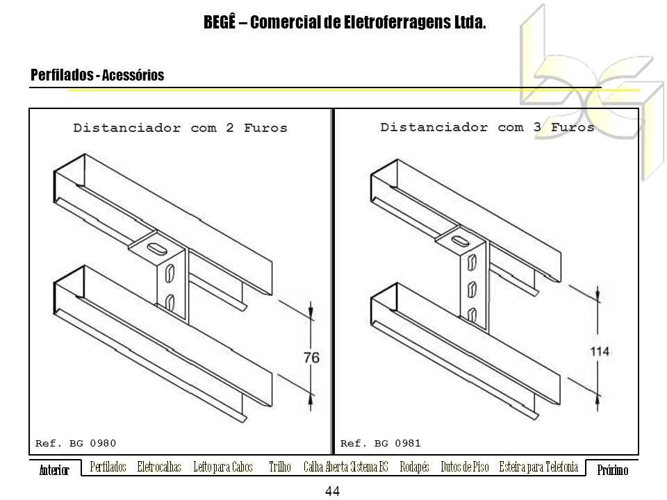 Distanciador com 2 Furos BEGÊ – Comercial de Eletroferragens Ltda.