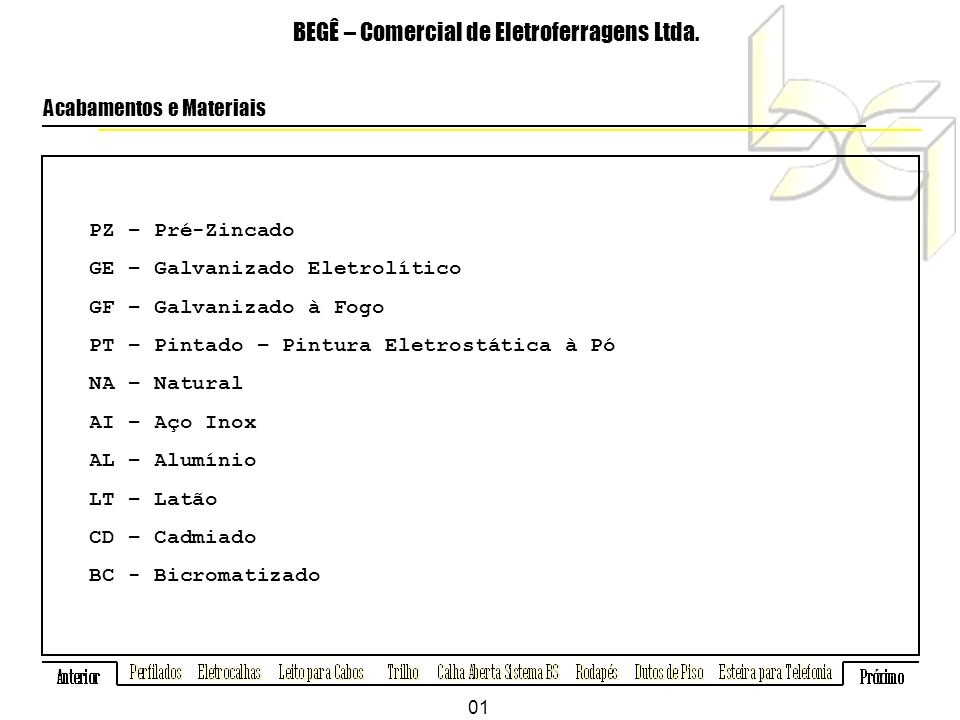 BEGÊ – Comercial de Eletroferragens Ltda.Dutos de Piso - Acessórios Ref.