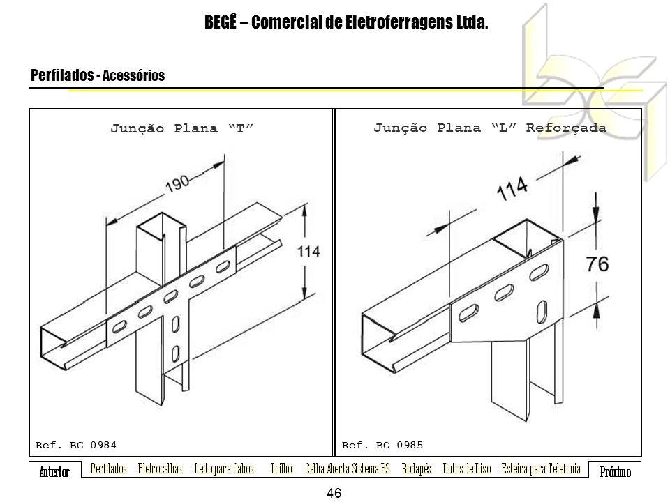 Junção Plana T BEGÊ – Comercial de Eletroferragens Ltda.
