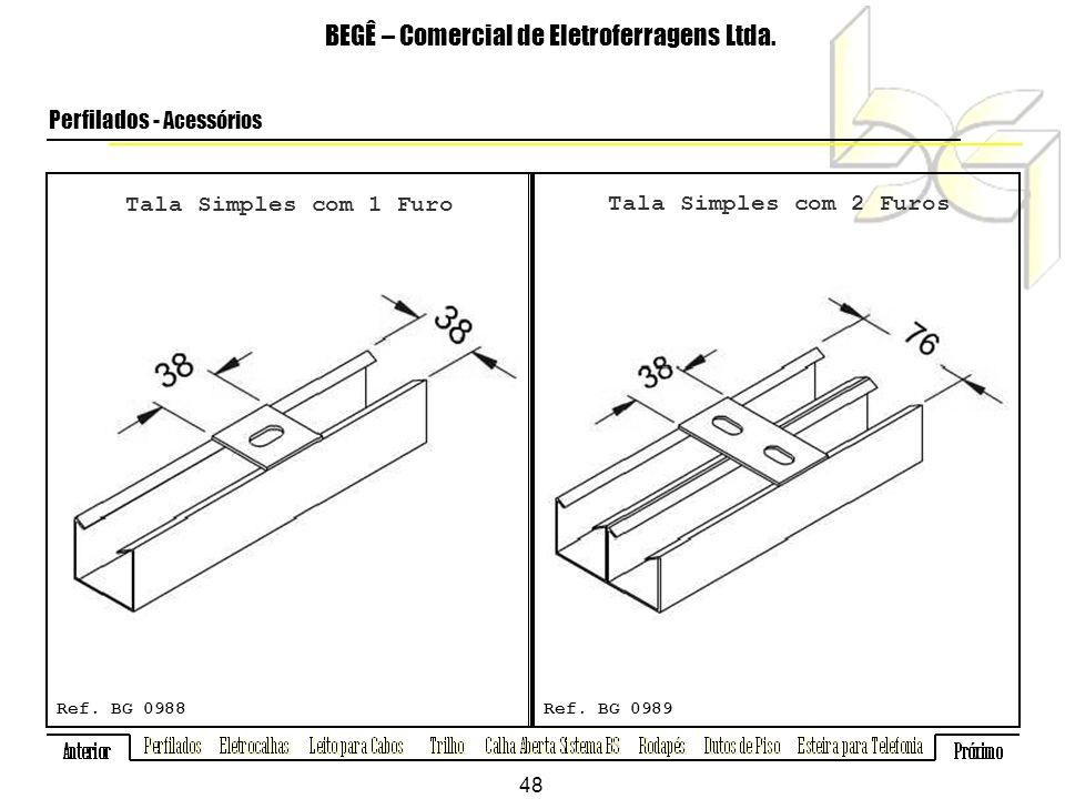 Tala Simples com 1 Furo BEGÊ – Comercial de Eletroferragens Ltda.