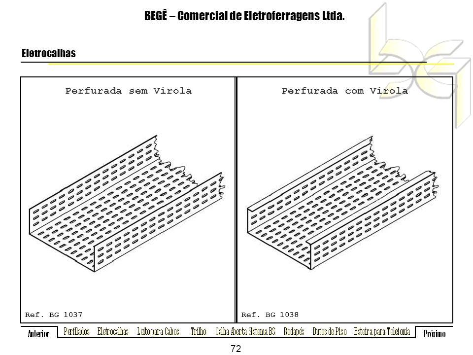 Perfurada sem Virola BEGÊ – Comercial de Eletroferragens Ltda.