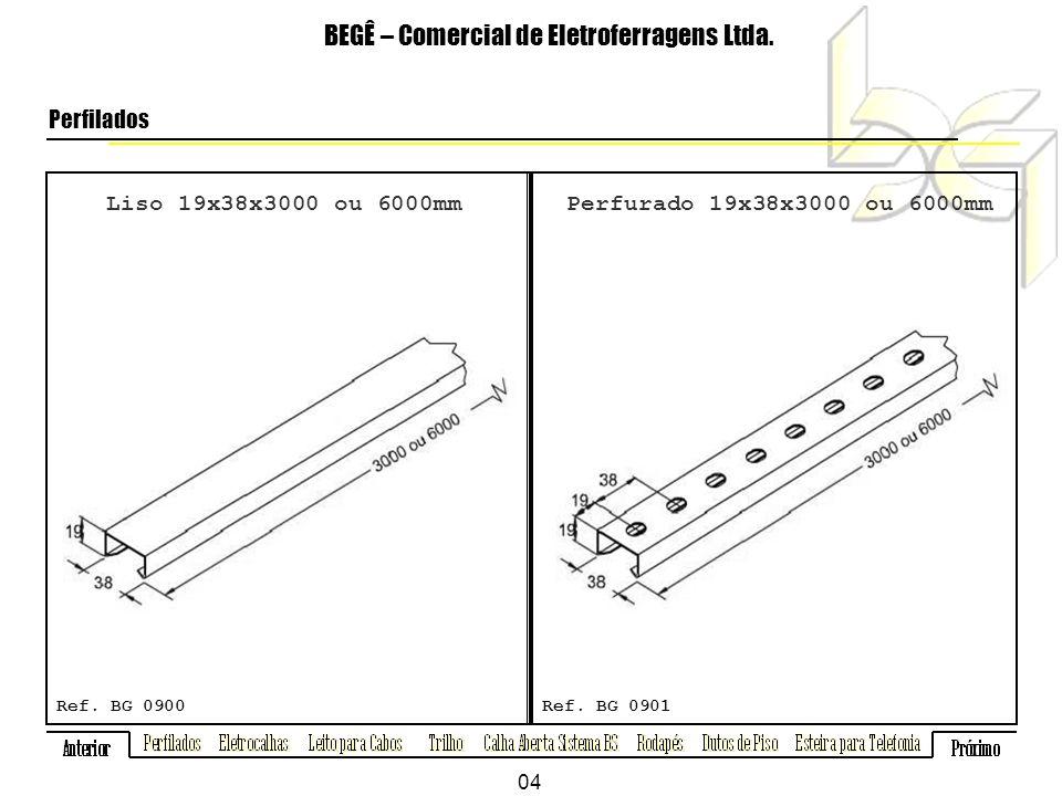 BEGÊ – Comercial de Eletroferragens Ltda.Perfilados - Acessórios Ref.