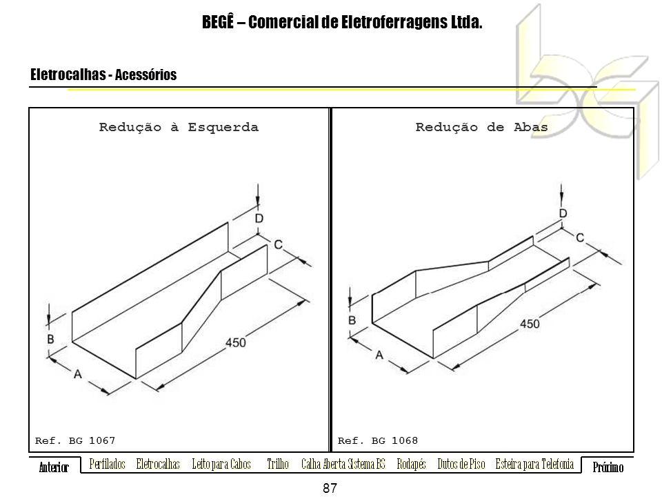 Redução à Esquerda BEGÊ – Comercial de Eletroferragens Ltda.