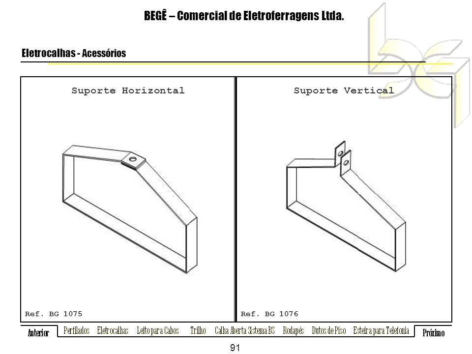 Suporte Horizontal BEGÊ – Comercial de Eletroferragens Ltda.